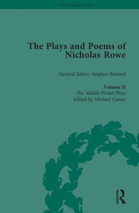 The Plays and Poems of Nicholas Rowe, Volume II