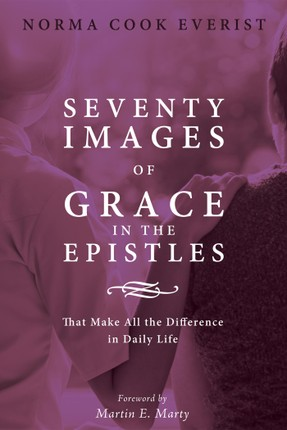 Seventy Images of Grace in the Epistles . . .