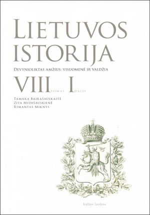 Lietuvos istorija, VIII tomas, 1 dalis, Devynioliktas amžius: visuomenė ir valdžia