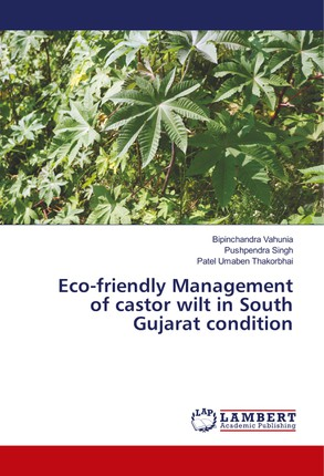 Eco-friendly Management of castor wilt in South Gujarat condition