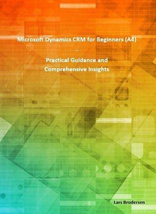 Microsoft Dynamics CRM for Beginners (A4)
