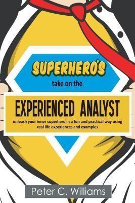 Superhero's take on the Experienced Analyst