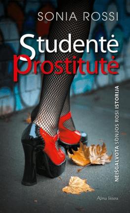 Studentė prostitutė. Neišgalvota Sonjos Rosi istorija