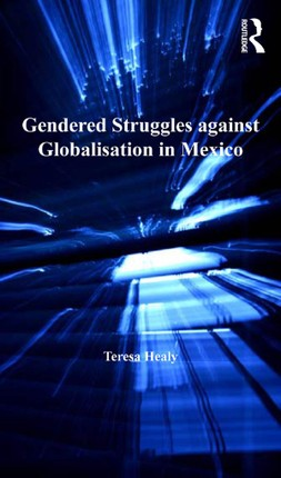 Gendered Struggles against Globalisation in Mexico