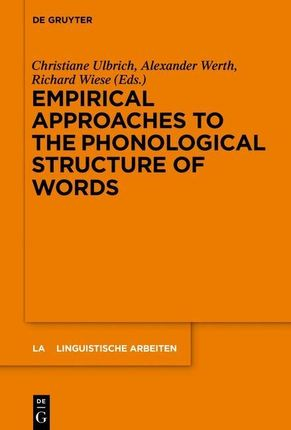 Empirical Approaches to the Phonological Structure of Words