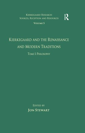 Volume 5, Tome I: Kierkegaard and the Renaissance and Modern Traditions - Philosophy
