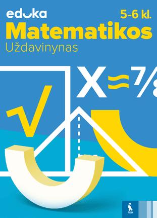 Matematikos uždavinynas 5- 6 kl. EDUKA