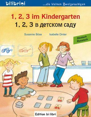 1, 2, 3 im Kindergarten. Kinderbuch Deutsch-Russisch