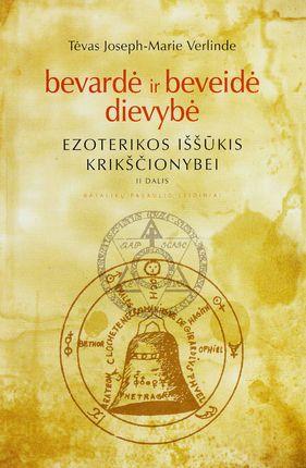 Bevardė ir beveidė dievybė. Ezoterikos iššūkis krikščionybei. II dalis