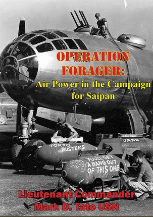 OPERATION FORAGER: Air Power in the Campaign for Saipan