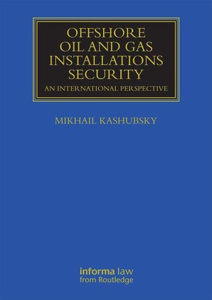 Offshore Oil and Gas Installations Security