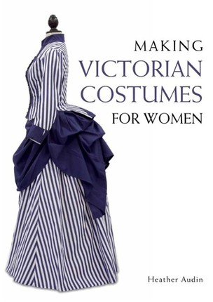 Making Victorian Costumes for Women