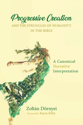 Progressive Creation and the Struggles of Humanity in the Bible