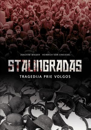Stalingradas: tragedija prie Volgos