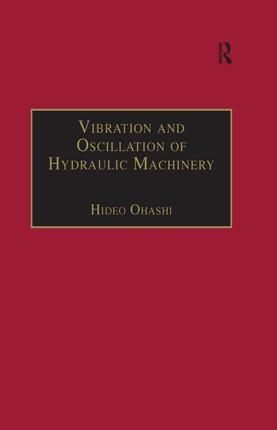 Vibration and Oscillation of Hydraulic Machinery