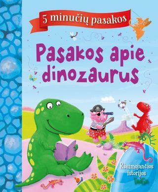 Pasakos apie dinozaurus: 5 minučių pasakos
