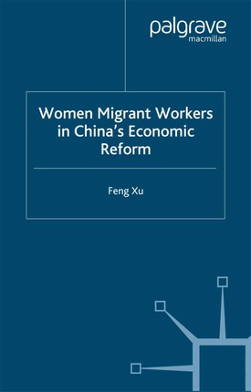 Women Migrant Workers in China's Economic Reform