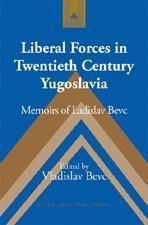 Liberal Forces in Twentieth Century Yugoslavia