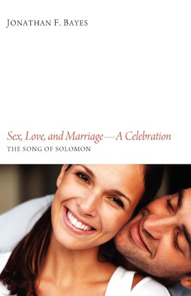 Sex, Love, and Marriage--A Celebration