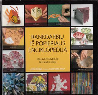 Rankdarbių iš popieriaus enciklopedija. Daugybė kūrybingo laisvalaikio idėjų