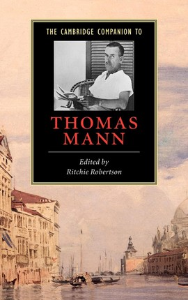 The Cambridge Companion to Thomas Mann