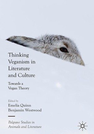 Thinking Veganism in Literature and Culture