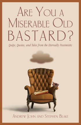 Are You a Miserable Old Bastard?