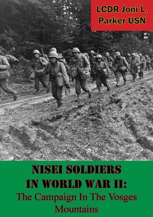 Nisei Soldiers In World War II: The Campaign In The Vosges Mountains