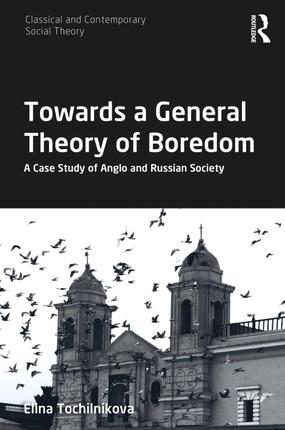 Towards a General Theory of Boredom