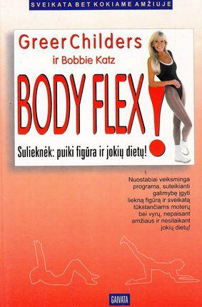 Body Flex! Sulieknėk: puiki figūra ir jokių dietų!