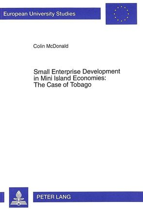 Small Enterprise Development in Mini Island Economies: The Case of Tobago