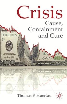 Crisis: Cause, Containment and Cure