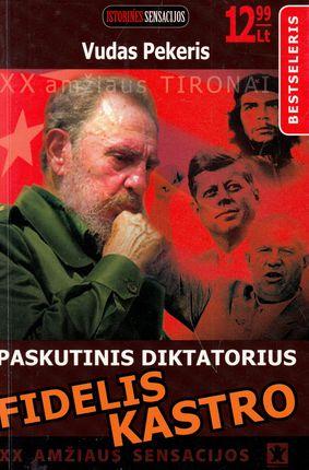 Paskutinis diktatorius Fidelis Kastro