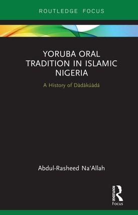 Yoruba Oral Tradition in Islamic Nigeria