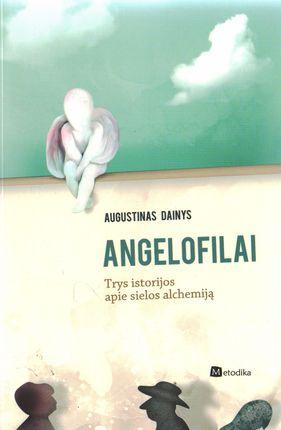 Angelofilai: trys istorijos apie sielos alchemiją