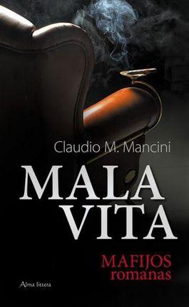 Mala Vita. Mafijos romanas