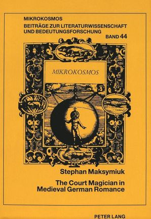 The Court Magician in Medieval German Romance
