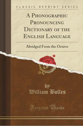 A Phonographic Pronouncing Dictionary of the English Language
