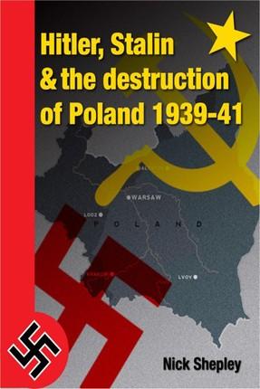 Hitler, Stalin and the Destruction of Poland