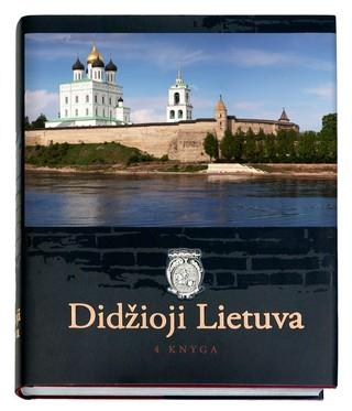 Didžioji Lietuva. Greater Lithuania. 4 knyga