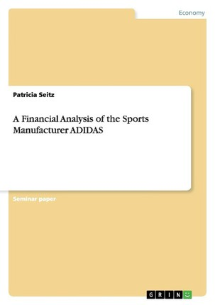 A Financial Analysis of the Sports Manufacturer ADIDAS