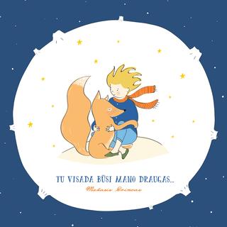 Mažojo princo atvirukas: tu visada būsi mano draugas