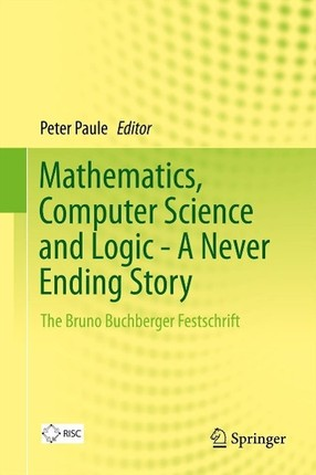 Mathematics, Computer Science and Logic - A Never Ending Story