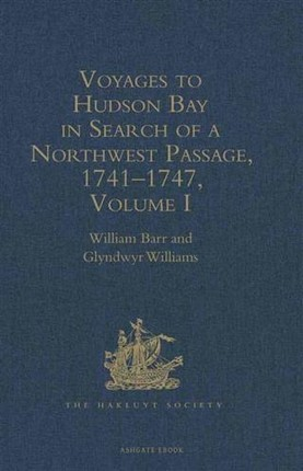 Voyages to Hudson Bay in Search of a Northwest Passage, 1741-1747