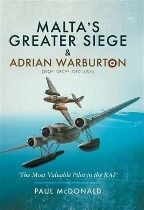 Malta's Greater Siege & Adrian Warburton DSO* DFC** DFC (USA)