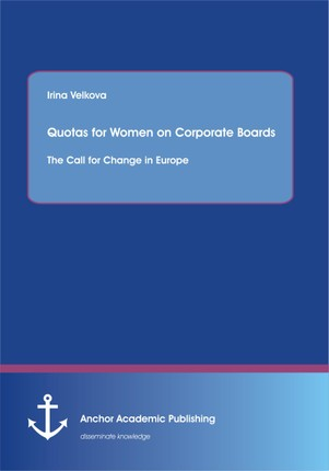 Quotas for Women on Corporate Boards: The Call for Change in Europe