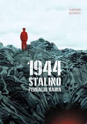 1944-ieji. Stalino pergalių kaina