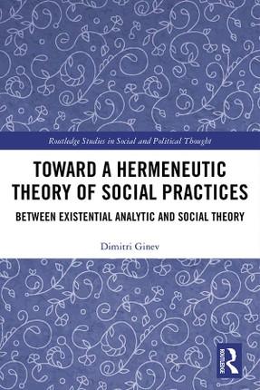 Toward a Hermeneutic Theory of Social Practices