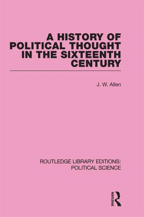 A History of Political Thought in the 16th Century
