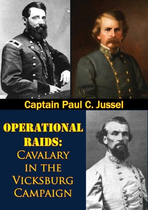Operational Raids: Cavalry In The Vicksburg Campaign, 1862-1863